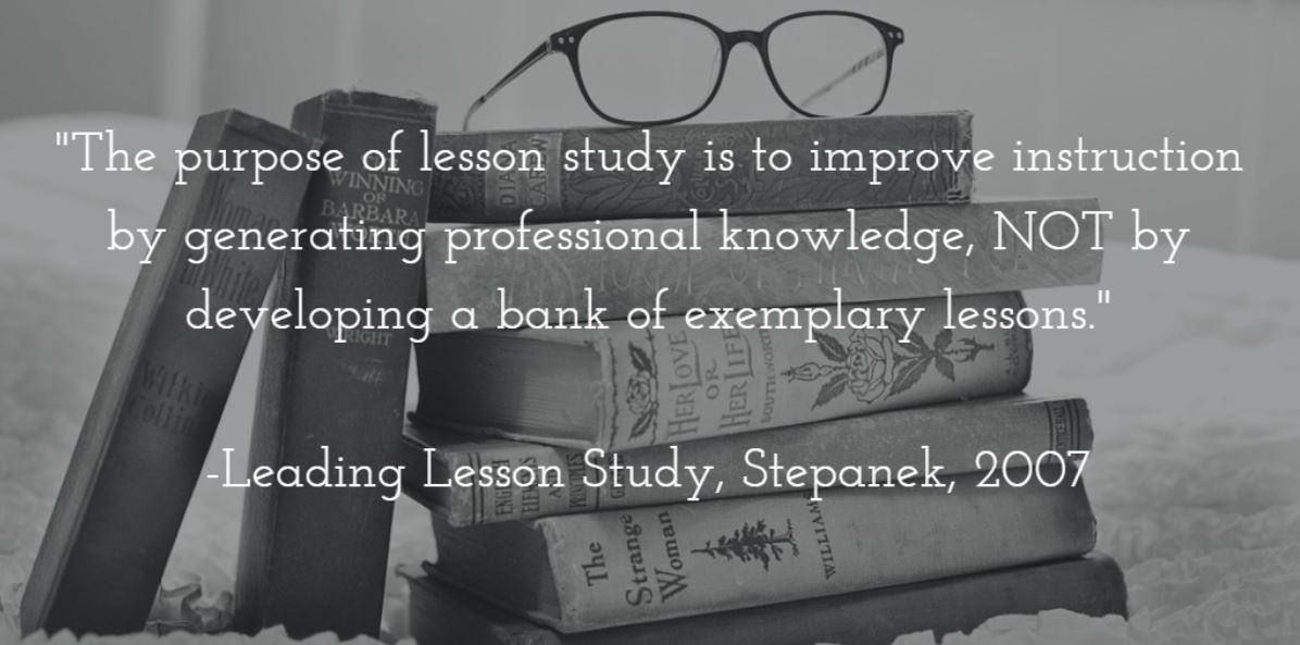 The purpose of lesson study is to improve instruction